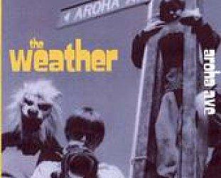 The Weather: Aroha Ave (Powertools)