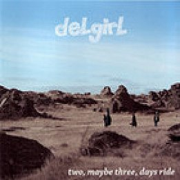 Delgirl: two, maybe three, days ride (Yellow Eye)