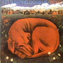 RECOMMENDED REISSUE: Ticket; Let Sleeping Dogs Lie