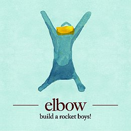 BEST OF ELSEWHERE 2011 Elbow: Build a Rocket Boys! (Universal)