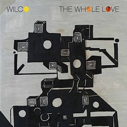 BEST OF ELSEWHERE 2011 Wilco: The Whole Love (Warners)