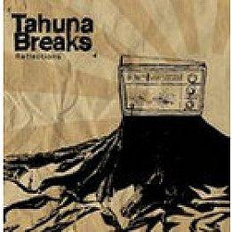 Tahuna Breaks: Reflections (Chewy/Rhythmethod)