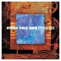 Little Axe: Stone Cold Ohio (Virgin) BEST OF ELSEWHERE 2006