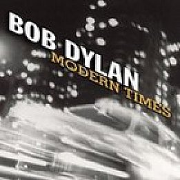 Bob Dylan; Modern Times (Sony/BMG) BEST OF ELSEWHERE 2006