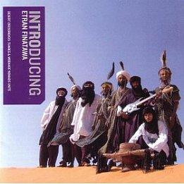 Etran Finatawa: Introducing Etran Finatawa (World Music Network) BEST OF ELSEWHERE 2006