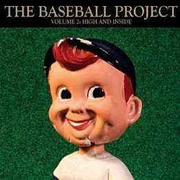 The Baseball Project: High and Inside Vol. 2 (YepRoc/Southbound)