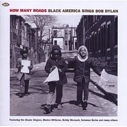Various Artists: How Many Roads, Black America Sings Bob Dylan (Ace)