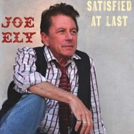 Joe Ely: Satisfied at Last (Rack 'Em Records/Southbound)