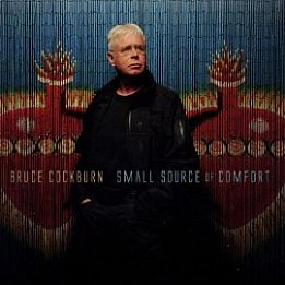 Bruce Cockburn: Small Source of Comfort (True North)