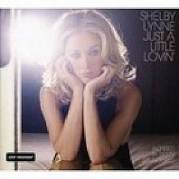 Shelby Lynne: Just a Little Lovin' (Lost Highway)