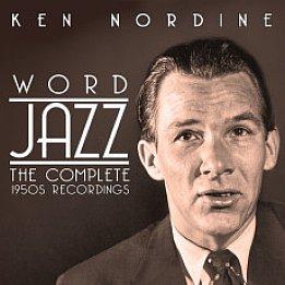 Ken Nordine: Word Jazz; The Complete 1950s Recordings (Chrome Dreams/Triton)