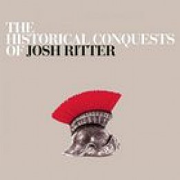 Josh Ritter: The Historical Conquests of Josh Ritter (Shock) BEST OF ELSEWHERE 2007