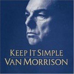 BEST OF ELSEWHERE 2008: Van Morrison: Keep It Simple (Lost Highway)