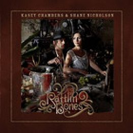 BEST OF ELSEWHERE 2008 Kasey Chambers and Shane Nicholson: Rattlin' Bones (Liberation)