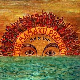 The Mamaku Project: Mal de Terre (Mamaku)