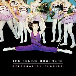 The Felice Brothers: Celebration, Florida (Spunk)