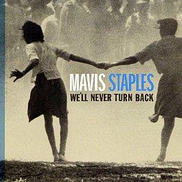 Mavis Staples; We'll Never Turn Back (2007)