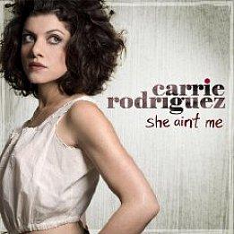 Carrie Rodriguez: She Ain't Me (Manhattan)