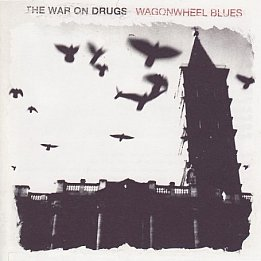The War on Drugs: Wagonwheel Blues (Longtime Listener)