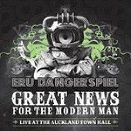 Eru Dangerspiel: Great News for Modern Man (Loop)