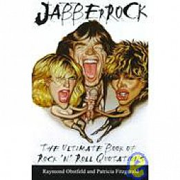JABBERROCK: THE ULTIMATE BOOK OF ROCK'N'ROLL QUOTATIONS by RAYMOND OBSTFELD AND PATRICIA FITZGERALD