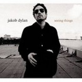Jakob Dylan: Seeing Things (Sony/BMG)