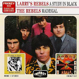 Larry's Rebels/The Rebels; A Study in Black/Madrigal (Frenzy)