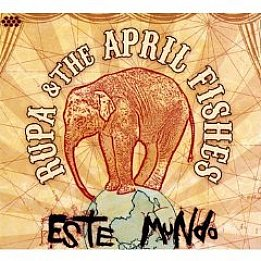 Rupa and the April Fishes: Este Mundo (Cumbancha)