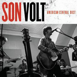 Son Volt: American Central Dust (Rounder)