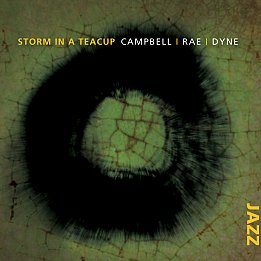 Campbell, Rae, Dyne: Storm in a Teacup (Rattle Jazz)