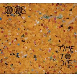 The Dodos: Time to Die (Shock)