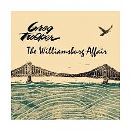 Greg Trooper: The Williamsburg Affair (52 Shakes)