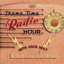 BOB DYLAN'S THEME TIME RADIO HOUR: Turn your radio on