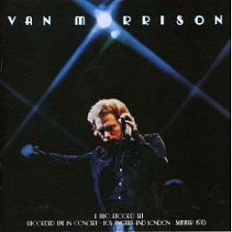 Van Morrison, It's Too Late to Stop Now (1973)