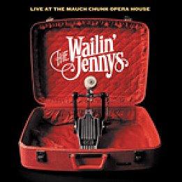 The Wailin' Jennys: Live at the Mauch Chunk Opera House (Shock)