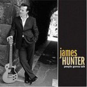 James Hunter, People Gonna Talk (Rounder/Elite) BEST OF ELSEWHERE 2006