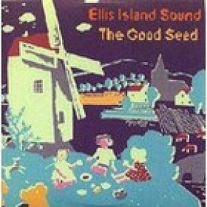 Ellis Island Sound: The Good Seed (Peacefrog)