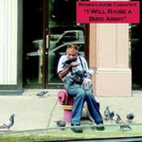 Renee-Louise Carafice: I Will Raise a Bird Army (Bird Army)