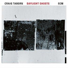 Craig Taborn: Daylight Ghosts (ECM/Ode)
