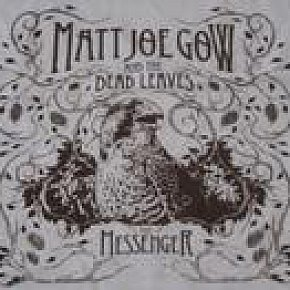 Matt Joe Gow and the Dead Leaves: The Messenger (Essence)