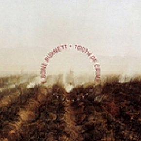 T Bone Burnett: Tooth of Crime (Nonesuch)