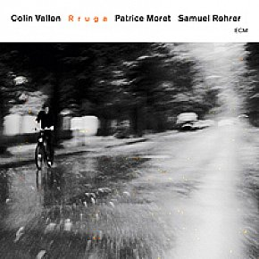 Vallon, Moret, Rohrer: Rruga (ECM/Ode)