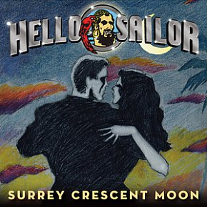 Hello Sailor: Surrey Crescent Moon (Warners)