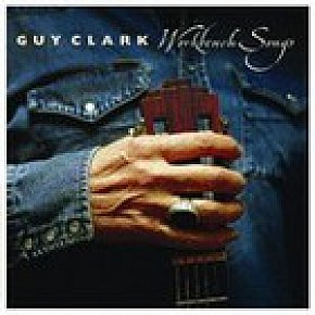 Guy Clark: Workbench Songs (Dualtone)