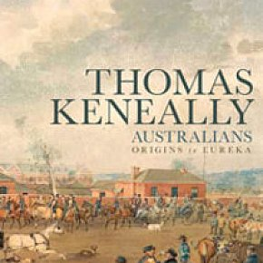 THE AUSTRALIANS: ORIGINS TO EUREKA by THOMAS KENEALLY