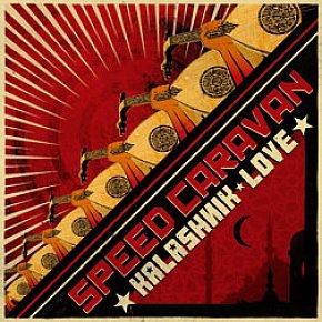 BEST OF ELSEWHERE 2009 Speed Caravan: Kalashnik Love (Real World/Southbound)