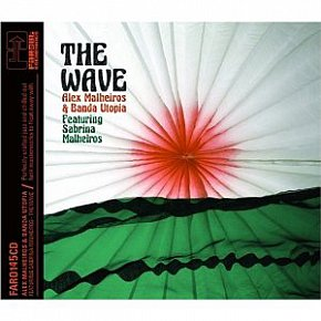 Alex Malheiros and Banda Utopia: The Wave (Far Out/Southbound)