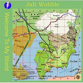 Jah Wobble: Welcome to My World (30 Hertz/Southbound)