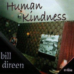 Bill Direen: Human Kindness (Powertool Records)