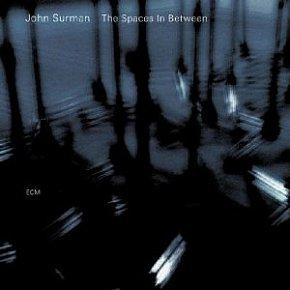 John Surman: The Spaces in Between (ECM/Ode)